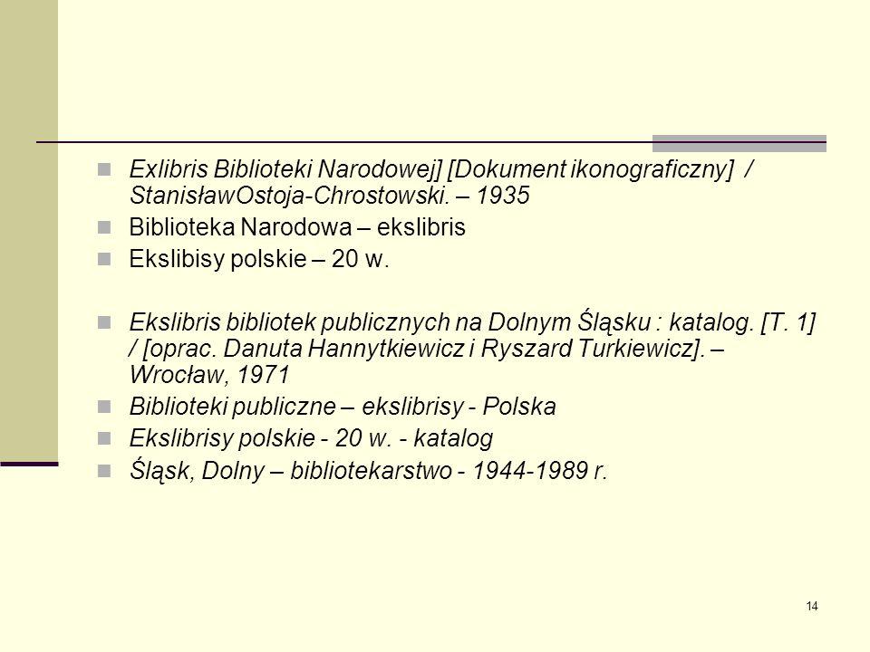 Exlibris Biblioteki Narodowej] [Dokument ikonograficzny] / StanisławOstoja-Chrostowski. – 1935